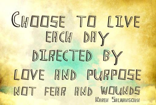 love-and-purpose-not-fear-and-wounds